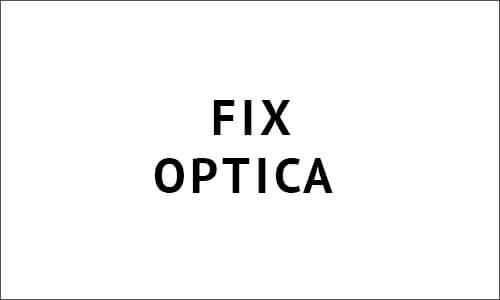 FIX OPTICA